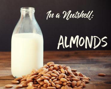 In a Nutshell: Almonds