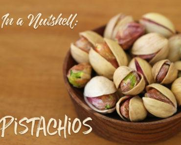 In a Nutshell: Pistachios